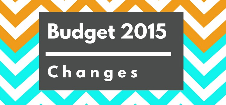 Budget 2015 Changes